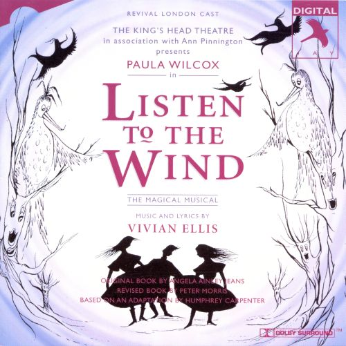Listen to the Wind [London Cast]