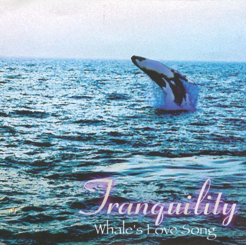 Tranquility: Whale's Love Song