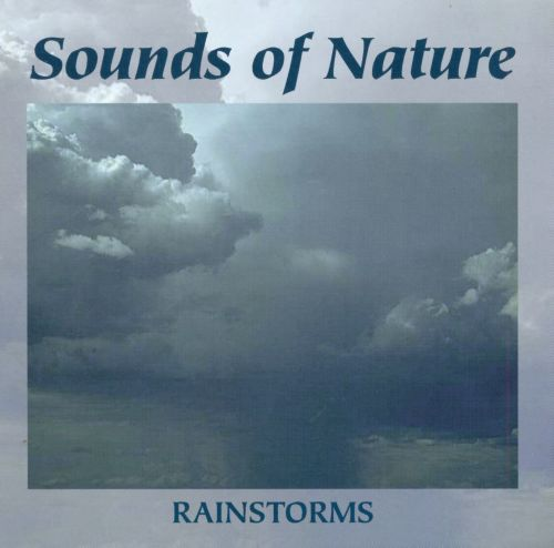 Sounds of Nature: Rainstorms