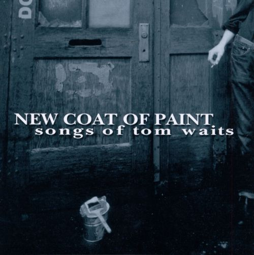 New Coat of Paint: Songs of Tom Waits