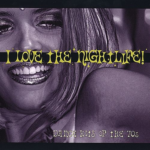 I Love the Nightlife: Dance Hits of the 70s