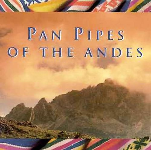 Pan Pipes of the Andes [Hallmark]
