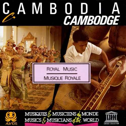 Cambodia: Royal Music/Cambodge: Musique Royale