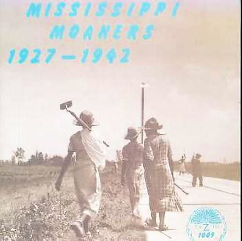 Mississippi Moaners: 1927-42
