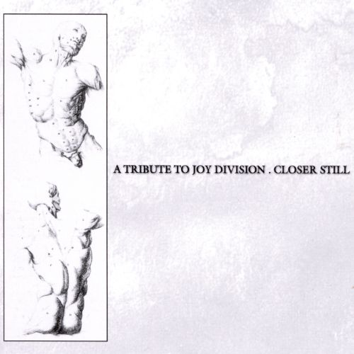Closer Still: A Tribute to Joy Division