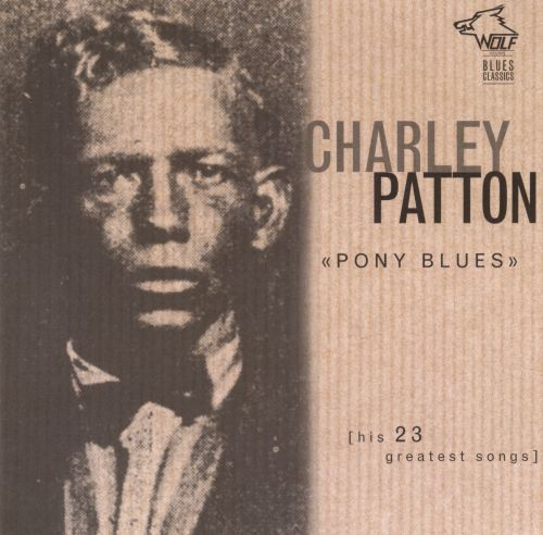Pony Blues: His 23 Greatest Songs