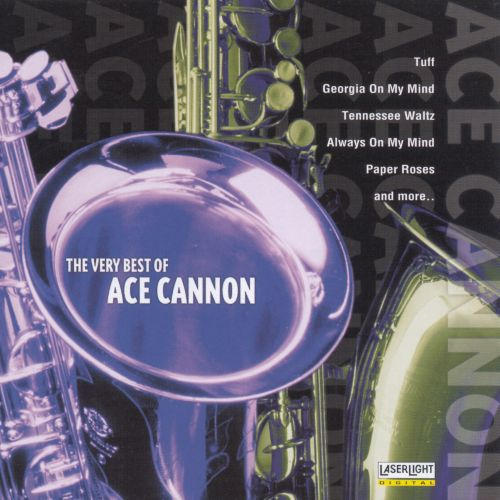 Very Best of Ace Cannon