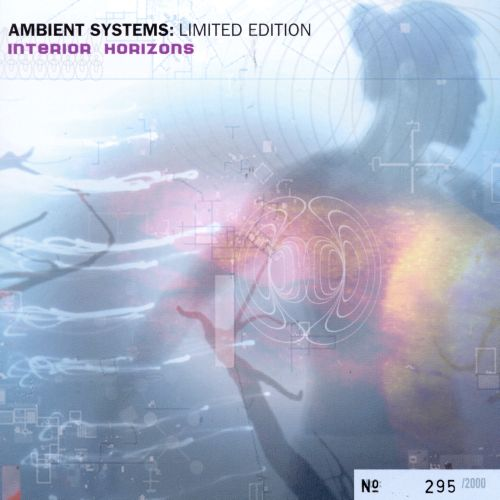 Ambient Systems: Limited Edition/Interior Horizons