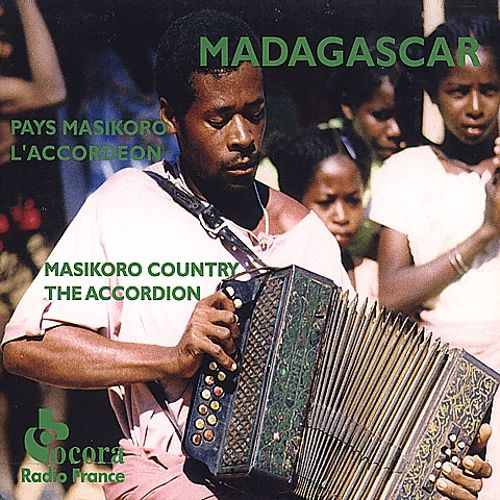 Madagascar: Masikoro Country - The Accordion (Madagascar: Pays Makikoro, L'Accordeon)