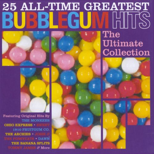 25 All Time Greatest Bubblegum Hits: The Ultimate Bubblegum Collection ...