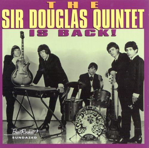 Sir Douglas Quintet Is Back!