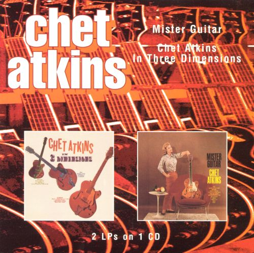 Mister Guitar/Chet Atkins in Three Dimensions