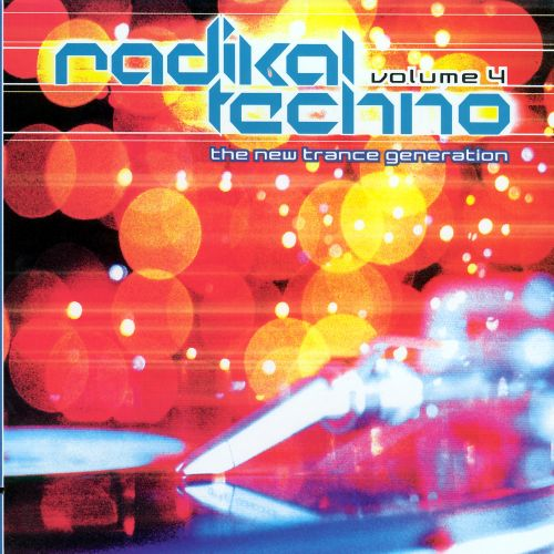 Radikal Techno, Vol. 4: The New Trance Generation