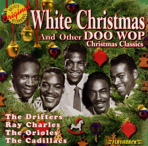 White Christmas and Other Doo Wop Christmas Classics