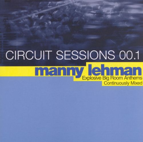 Circuit Sessions, Vol. 1: Manny Lehman