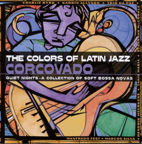 The Colors of Latin Jazz: Corcovado!
