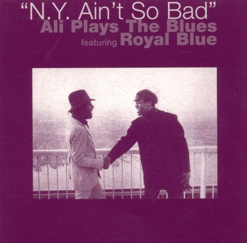 New York Ain't So Bad: Ali Plays the Blues