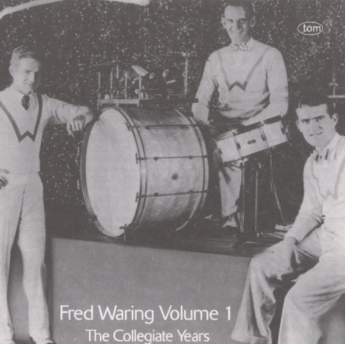 Fred Waring, Vol. 1: Collegiate Years