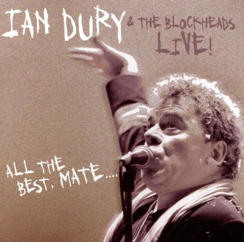 Live all the best mate ian dury ian dury the blockheads live solutioingenieria Images