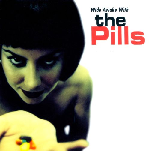 Wide Awake with the Pills