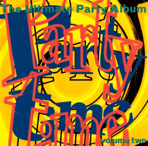 Party Time, Vol. 2: Ultimate Party Album