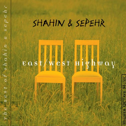 East/West Highway: The Best of Shahin & Sepehr