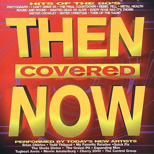 Then Covered Now