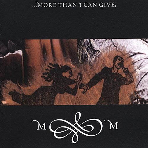 ...More Than I Can Give