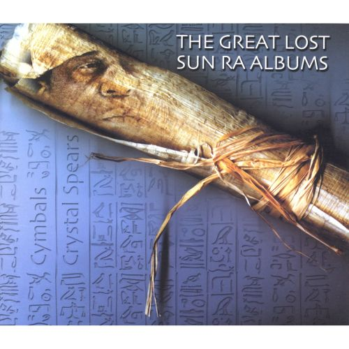 Great Lost Sun Ra Albums: Cymbals & Crystal Spears