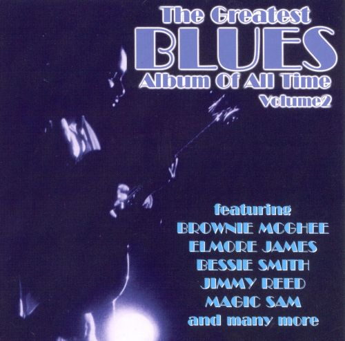 the greatest blues album of all time vol 2 various artists songs reviews credits allmusic. Black Bedroom Furniture Sets. Home Design Ideas