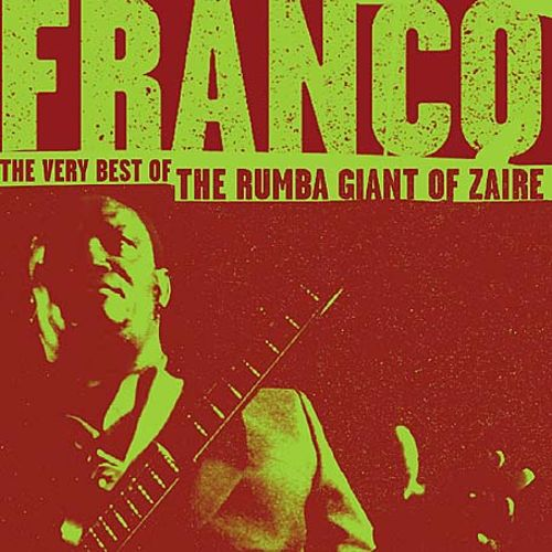 The Very Best of the Rumba Giant of Zaire