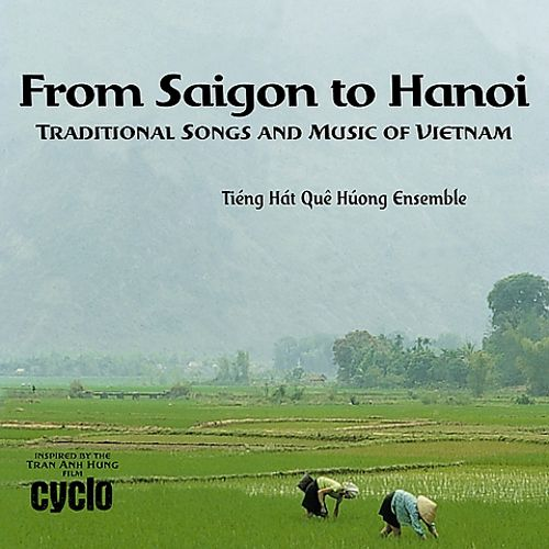 From Saigon to Hanoi, Traditional Songs and Music of Vietnam