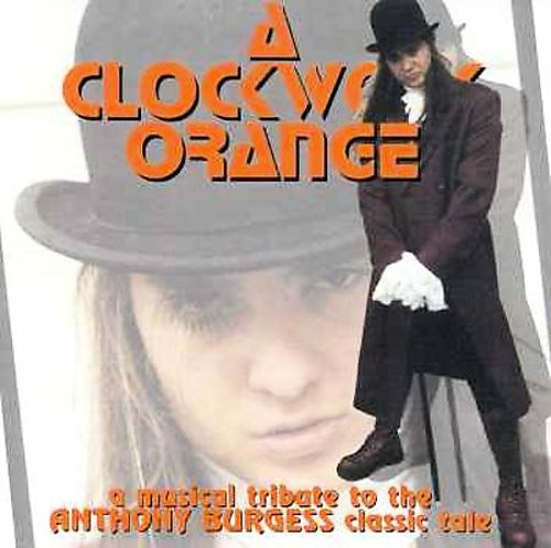 Clockwork Orange: A Musical Tribute to the Anthony Burgess