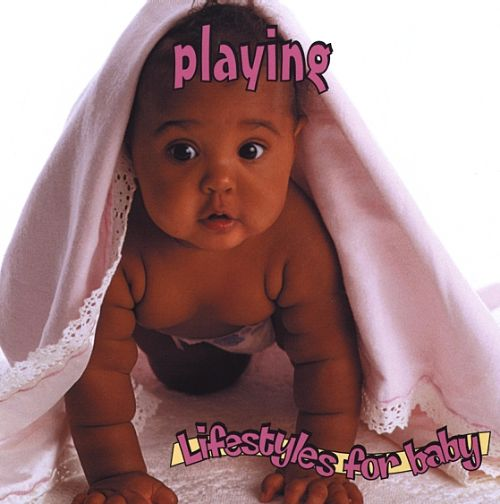 Lifestyles for Baby: Playing