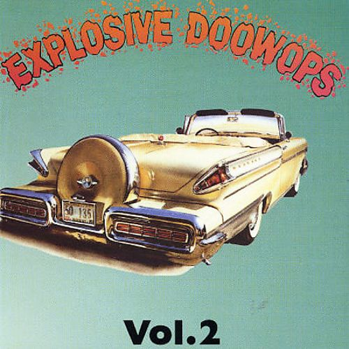 Explosive Doo Wops, Vol. 2 [Do]
