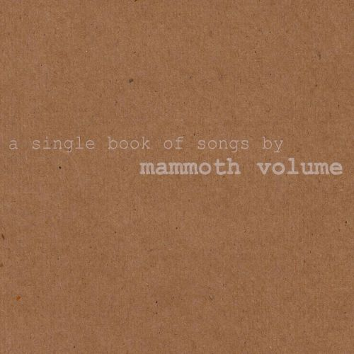 A Single Book of Songs by Mammoth Volume