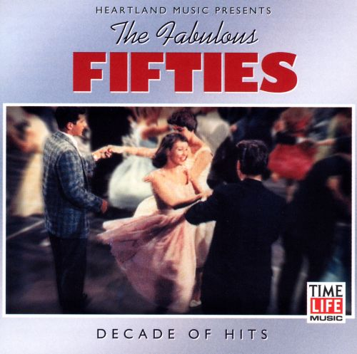 Fabulous Fifties, Vol. 6: Decade of Hits