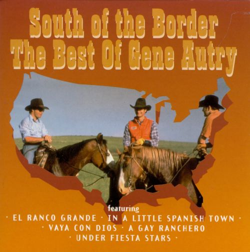 South of the Border: The Best of Gene Autry
