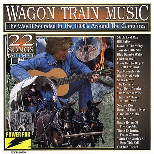 Wagon Train Music: The Way It Sounded in the 1800's - Volume 5