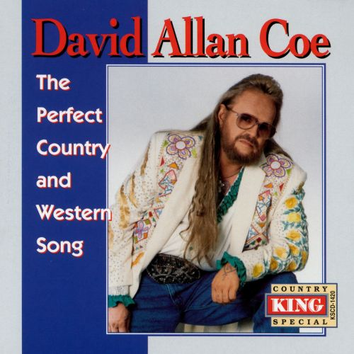 The Perfect Country and Western Song - David Allan Coe ...