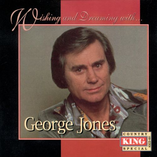 Wishing & Dreaming with George Jones
