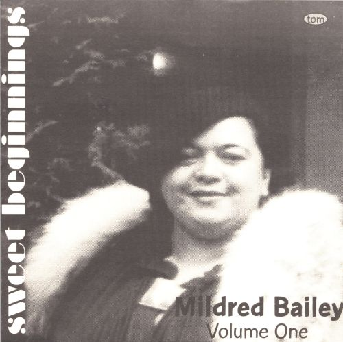 Sweet Beginnings: Mildred Bailey, Vol. 1