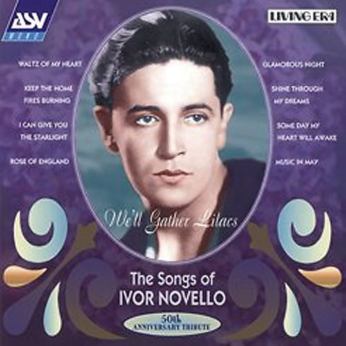 We'll Gather Lilacs: The Songs of Ivor Novello