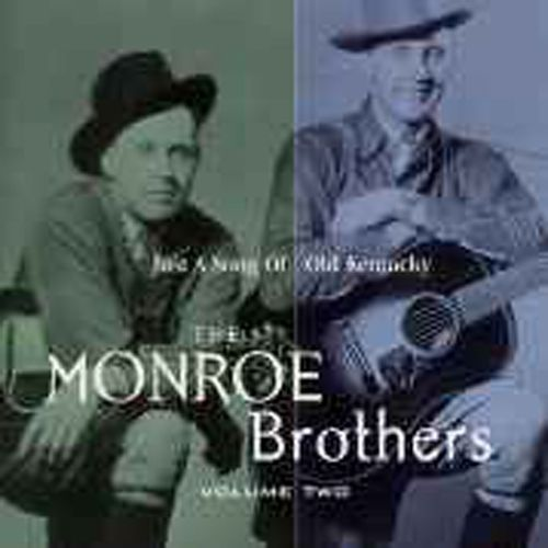 The Monroe Brothers, Vol. 2: Just a Song of Old Kentucky