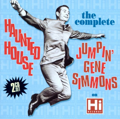 Haunted House: The Complete Jumpin' Gene Simmons on Hi Records