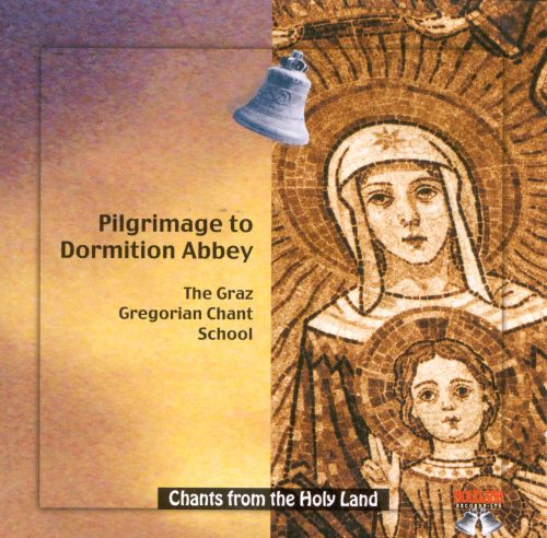 Chants from the Holyland, Vol. 9: Pilgrimage to Dormition Abbey