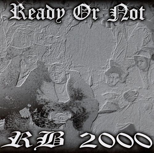 Ready or Not: R.B. 2000