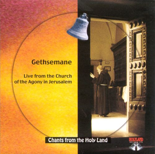 Chants from the Holyland: Gethsemane-Live