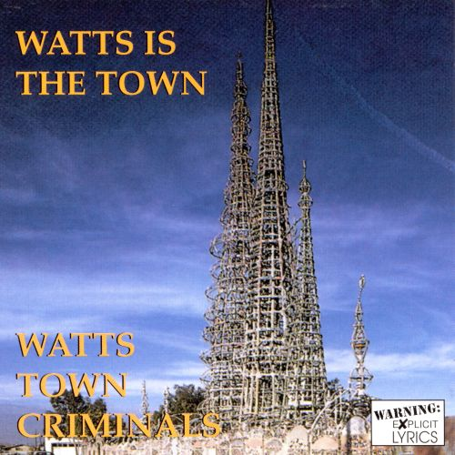 Watts Town Criminals
