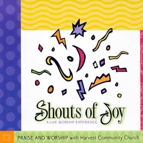 Shouts of Joy: A Live Worship Experience